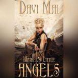 Mother's Little Angels, Davi Mai