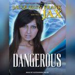 Dangerous, Jacquelyn Frank