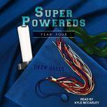 Super Powereds Year 4, Drew Hayes