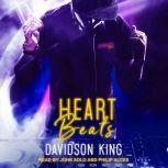 Heart Beats, Davidson King