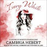 Ivory White A House of Misfits Standalone, Cambria Hebert