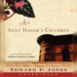 All Aunt Hagar's Children Stories, Edward P. Jones