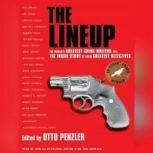 The Lineup The World's Greatest Crime Writers Tell the Inside Story of Their Greatest Detectives, Otto Penzler