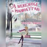 A Werewolf in Manhattan, Vicki Lewis Thompson