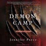 Demon Camp A Soldier's Exorcism, Jennifer Percy