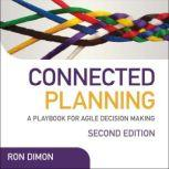 Connected Planning A Playbook for Agile Decision-Making (Wiley CIO), Ron Dimon