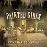 The Painted Girls, Cathy Marie Buchanan