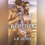Roped In (Clean Slate Ranch), A.M. Arthur