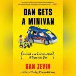 Dan Gets a Minivan Life at the Intersection of Dude and Dad, Dan Zevin