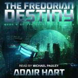 The Fredorian Destiny Book 2 of The Evaran Chronicles, Adair Hart