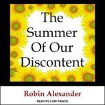 The Summer of Our Discontent, Robin Alexander
