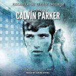 Pascagoula - The Closest Encounter My Story, Calvin Parker