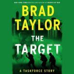 The Target A Taskforce Story, Featuring an Excerpt from Ring of Fire