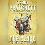 The Globe The Science of Discworld II: A Novel, Terry Pratchett