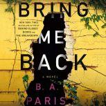Bring Me Back, B. A. Paris