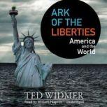 Ark of the Liberties America and the World, Ted Widmer