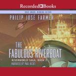 The Fabulous Riverboat, Philip Jose Farmer