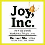 Joy, Inc. How We Built a Workplace People Love, Richard Sheridan