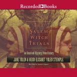 The Salem Witch Trials An Unsolved Mystery from History, Jane Yolen