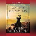 On This Foundation, Lynn Austin