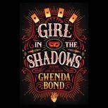 Girl in the Shadows, Gwenda Bond