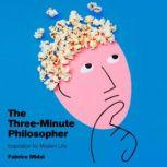 The Three-Minute Philosopher Inspiration for Modern Life, Fabrice Midal