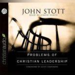 Problems of Christian Leadership, John Stott
