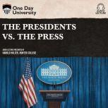 Presidents vs. the Press, The, Harold Holzer