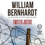 Twisted Justice, William Bernhardt