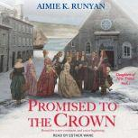 Promised to the Crown, Aimie K. Runyan