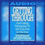 Getting Through Cold Calling Techniques To Get Your Foot In The Door, Stephan Schiffman