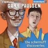 The Schernoff Discoveries, Gary Paulsen