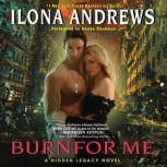 Burn for Me A Hidden Legacy Novel, Ilona Andrews