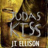 Judas Kiss, J.T. Ellison