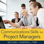 Communications Skills for Project Managers, Michael Campbell