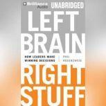 Left Brain, Right Stuff How Leaders Make Winning Decisions, Phil Rosenzweig