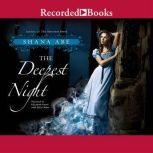 The Deepest Night, Shana Abe