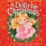 A Dolly for Christmas The True Story of a Family's Christmas Miracle, Kimberly Schlapman
