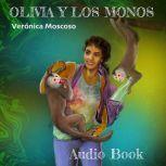 Olivia y los monos, Veronica Moscoso
