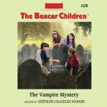The Vampire Mystery, Gertrude Chandler Warner