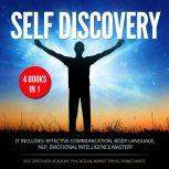 Self Discovery 4 Books in 1: It includes: Effective Communication, Body Language, NLP, Emotional Intelligence Mastery, Self Discovery Academy, Phil Nolan, Barret Trevis, Parks Daniel