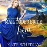 Mail Order Bride Irene, Kate Whitsby