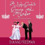 A Lady's Guide to Gossip and Murder, Dianne Freeman