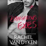 Dangerous Exes, Rachel Van Dyken