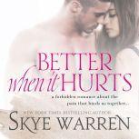 Better When It Hurts, Skye Warren