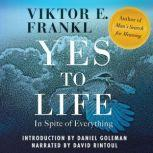 Yes to Life In Spite of Everything, Viktor E. Frankl
