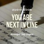 You Are Next In Line Everyman's Guide for Writing an Autobiography, Armiger Jay Jagoe