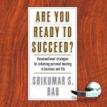 Are You Ready to Succeed?, Srikumar S. Rao