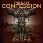 The Last Confession, Solomon Jones