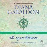 The Space Between An Outlander Novella, Diana Gabaldon